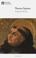 Delphi Collected Works of Thomas Aquinas  Illustrated  PDF
