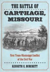 The Battle of Carthage, Missouri: First Trans-Mississippi Conflict of the Civil War