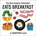 The Very Hungry Caterpillar Eats Breakfast
