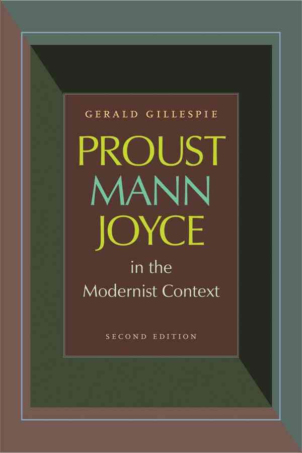 Proust, Mann, Joyce in the Modernist Context, Second Edition