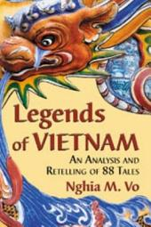 Legends of Vietnam: An Analysis and Retelling of 88 Tales