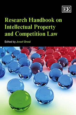 Research Handbook on Intellectual Property and Competition Law PDF