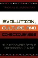 Evolution, Culture, and Consciousness