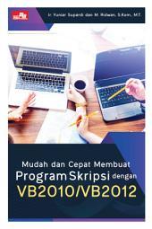 Mudah Dan Cepat Membuat Program Skripsi Dengan Vb2010/Vb2012