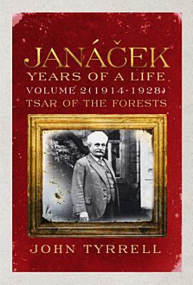 Janacek  Years of a Life Volume 2  1914 1928  PDF
