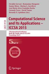 Computational Science and Its Applications -- ICCSA 2015: 15th International Conference, Banff, AB, Canada, June 22-25, 2015, Proceedings, Part 5