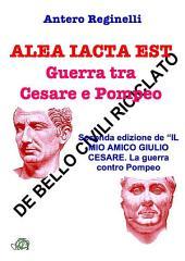 Alea iacta est. Guerra tra Cesare e Pompeo. De bello civili riciclato