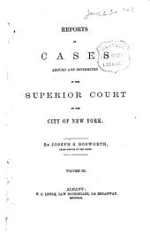 Reports of Cases Argued and Determined in the Superior Court of the City of New York [1856-1863]: Volume 16