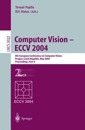 Computer Vision - ECCV 2004: 8th European Conference on Computer Vision, Prague, Czech Republic, May 11-14, 2004. Proceedings, Part 2
