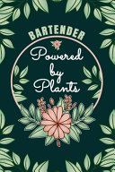 Bartender Powered By Plants Journal Notebook