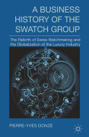 A Business History of the Swatch Group
