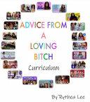 Advice from a Loving Bitch Curriculum