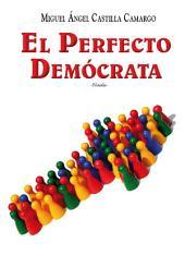 El perfecto demócrata: Novela