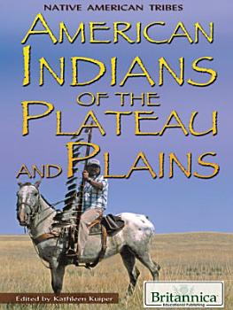 American Indians of the Plateau and Plains PDF