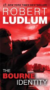 The Bourne Identity: Jason Bourne Book #1