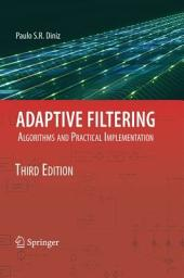 Adaptive Filtering: Algorithms and Practical Implementation, Edition 3
