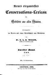 Neues elegantestes Conversations-Lexicon fuer Gebildete aus allen Staenden: Band 2