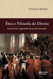 Ética e Filosofia do Direito: Autonomia e dignidade da pessoa humana