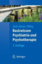 Basiswissen Psychiatrie und Psychotherapie: Ausgabe 7