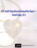 CDC Health Disparities and Inequalities Report United States  2013 PDF
