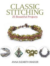 Classic Stitching: 25 Beautiful Projects