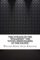 The Voyage of the Steadfast the Young Missionaries in the Pacific
