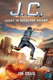 J.C. - Agent in höchster Gefahr