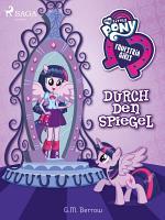 My Little Pony   Equestria Girls   Durch den Spiegel PDF