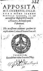 Apposita M.T. Ciceronis, collecta a Petro Ioanne Nunnesio Valentino ... His accesserunt additiones quaedam [et] explicationes latinae dictionum graecaru[m]