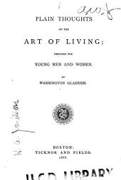 Plain Thoughts on the Art of Living: Designed for Young Men and Women