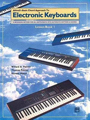 Alfred s Basic Chord Approach to Electronic Keyboards  Lesson Book 1