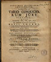 Specimen juridicum inaugurale nonnulla ex vario conjugiorum jure sistens: Volume 1