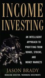 Income Investing With Bonds Stocks And Money Markets Book PDF