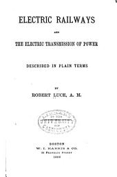 Electric Railways and the Electric Transmission of Power Described in Plain Terms