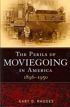 The Perils of Moviegoing in America PDF
