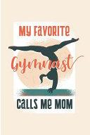 My Favorite Gymnast Calls Me Mom
