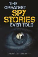 The Greatest Spy Stories Ever Told PDF