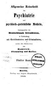 Allgemeine Zeitschrift für Psychiatrie und psychisch-gerichtliche Medizin: Band 5