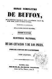 Obras completas de Buffon: con las clasificaciones comparadas de Cuvier y la continuación hasta el día de Lesson. Historia natural de los cetáceos y de los peces.., Volumen 2;Volumen 28
