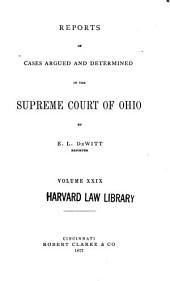 Reports of Cases Argued and Determined in the Supreme Court of Ohio: Volume 29