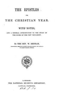 The Epistles for the Christian year  with notes and intr  by W  Benham PDF