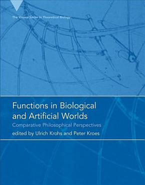 Functions in Biological and Artificial Worlds PDF