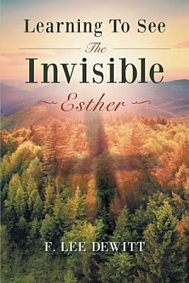 Learning to See the Invisible   Esther PDF
