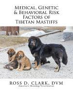 Medical, Genetic & Behavioral Risk Factors of Tibetan Mastiffs