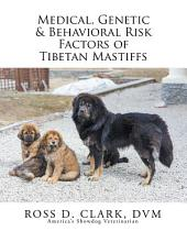 Medical, Genetic & Behavioral Risk Factors of Tibetan Mastiffs
