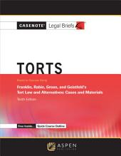 Casenote Legal Briefs for Tort Law and Alternatives, Keyed to Franklin, Rabin, Green and Geistfeld: Tenth Edition by Franklin, Rabin, Green and Geistfeld, Edition 10