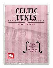 Celtic Fiddle Tunes for Solo and Ensemble - Viola, Violin 3 & Ensemble Score
