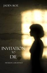 Invitation To Die The Killing Game Book 1  Book PDF