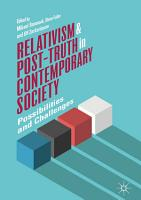 Relativism and Post Truth in Contemporary Society PDF