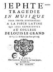 Jephté, tragédie en musique [par Danneval ? et Judde] pour servir d'intermèdes à la pièce latine... [Argument. Paris, Collège Louis le Grand, 20 février 1686]